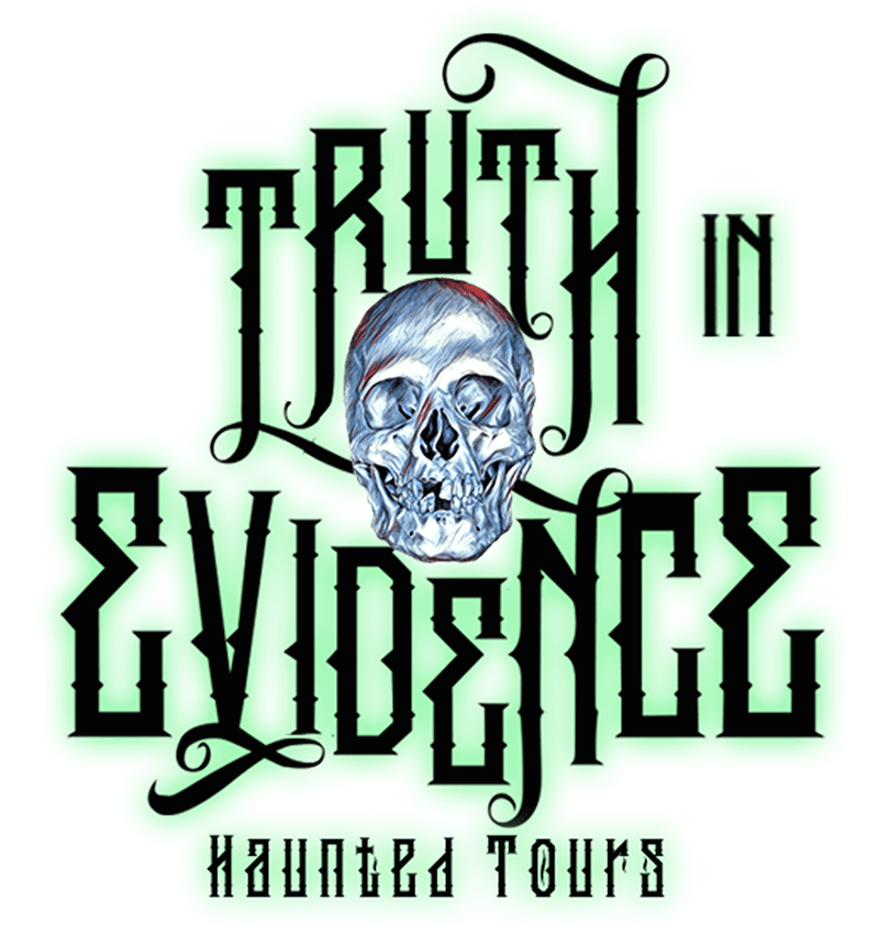 Truth In Evidence Haunted Tours
